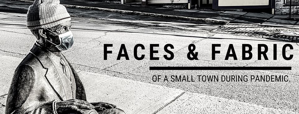 Faces & Fabric of a Small Town During Pandemic